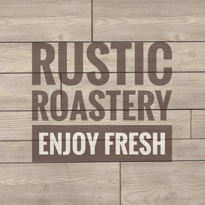 Rustic Roastery
